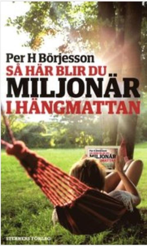 Bokomslag Så här blir du miljonär i hängmattan Per H Börjesson